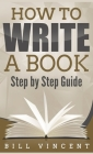 How to Write a Book (Pocket Size): Step by Step Guide Cover Image