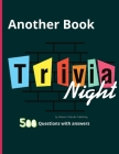 Another Book Trivia Night: A Mind-Blowing Challenge 500 Questions, Teasers, and Stumpers For Whole Family Cover Image