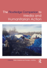 Routledge Companion to Media and Humanitarian Action (Routledge Media and Cultural Studies Companions) Cover Image