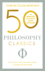 50 Philosophy Classics: Thinking, Being, Acting, Seeing: Profound Insights and Powerful Thinking from Fifty Key Books Cover Image