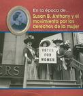 Susan B. Anthony y el Movimiento Por los Derechos de la Mujer = Susan B. Anthony and the Women's Movement Cover Image