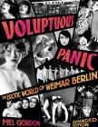 Voluptuous Panic: The Erotic World of Weimar Berlin Cover Image
