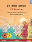 Die wilden Schwäne - Villijoutsenet (Deutsch - Finnisch): Zweisprachiges Kinderbuch nach einem Märchen von Hans Christian Andersen, mit Hörbuch zum He Cover Image