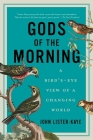 Gods of the Morning: A Bird's-Eye View of a Changing World Cover Image