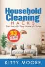 Household Cleaning Hacks (2nd Edition): 93 Crafts That Help Rid Your Home Of Clutter! (Cleaning) Cover Image