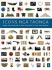 Icons Nga Taonga: From the Collections of the Museum of New Zealand Te Papa Tongarewa Cover Image