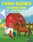 Farm Scenes Coloring Book for KIDS: Easy Drawing Farm Scenes Coloring Book for KIDS l Draw, Cut and Practice Animal Sounds l Learn to Draw Farm Scenes Cover Image