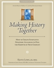 Making History Together: How to Create Innovative Strategic Alliances to Fuel the Growth of Your Company Cover Image