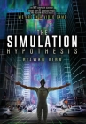 The Simulation Hypothesis: An MIT Computer Scientist Shows Why AI, Quantum Physics and Eastern Mystics All Agree We Are In A Video Game Cover Image