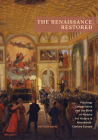 The Renaissance Restored: Paintings Conservation and the Birth of Modern Art History in Nineteenth-Century Europe Cover Image