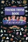 Friends Trivia Book Cover Image