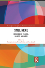 Still Here: Memoirs of Trauma, Illness and Loss (Routledge Interdisciplinary Perspectives on Literature) Cover Image