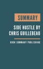 Summary: Side Hustle - From Idea to Income in 27 Days by Chris Guillebeau. Cover Image