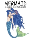 Mermaid Coloring Book for Adults: Coloring Book for Kids and Adults Stress relieving adult coloring book with beautiful mermaids and fantasy scenes fo Cover Image