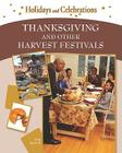 Thanksgiving and Other Harvest Festivals (Holidays and Celebrations) Cover Image