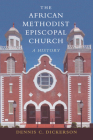 The African Methodist Episcopal Church: A History Cover Image
