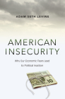 American Insecurity: Why Our Economic Fears Lead to Political Inaction Cover Image
