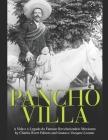 Pancho Villa: A Vida e o Legado do Famoso Revolucionário Mexicano Cover Image