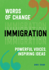 Immigration (Words of Change series): Powerful Voices, Inspiring Ideas Cover Image