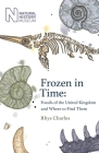 Frozen in Time: Fossils of Great Britain and Where to Find Them Cover Image