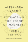 Extracting the Stone of Madness: Poems 1962 - 1972 Cover Image