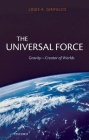 The Universal Force: Gravity - Creator of Worlds Cover Image