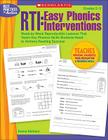 RTI: Easy Phonics Interventions: Week-by-Week Reproducible Lessons That Teach Key Phonics Skills Students Need to Achieve Reading Success Cover Image