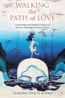 Walking the Path of Love: Connecting to the Kripalu Lineage and the Core Teachings of Swami Kripalu Cover Image