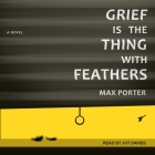 Grief Is the Thing with Feathers Cover Image