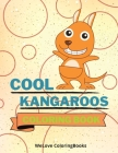 Cool Kangaroos Coloring Book: Cute Kangaroos Coloring Book - Adorable Kangaroos Coloring Pages for Kids -25 Incredibly Cute and Lovable Kangaroos Cover Image