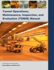 Tunnel Operations, Maintenance, Inspection, and Evaluation (TOMIE) Manual Cover Image