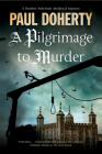 A Pilgrimage of Murder: A Medieval Mystery Set in 14th Century London (Brother Athelstan Mediaeval Mysteries #17) Cover Image