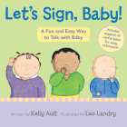 Let's Sign, Baby!: A Fun and Easy Way to Talk with Baby Cover Image