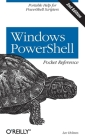 Windows Powershell Pocket Reference: Portable Help for Powershell Scripters (Pocket Reference (O'Reilly)) Cover Image