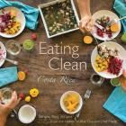 Eating Clean in Costa Rica: Simple, Easy Recipes from the Kitchen of Blue Osa and Chef Marie Cover Image