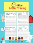 Cursive Letter Tracing: Learn Cursive Alphabet Letters.Cursive writing practice book for kids Handwriting workbook for beginners. Cover Image