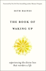 The Book of Waking Up: Experiencing the Divine Love That Reorders a Life Cover Image