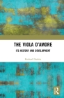 The Viola d'Amore: Its History and Development Cover Image