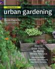Field Guide to Urban Gardening: How to Grow Plants, No Matter Where You Live: Raised Beds • Vertical Gardening • Indoor Edibles • Balconies and Rooftops • Hydroponics Cover Image