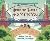 A Book of Bridges: Here to There and Me to You Cover Image
