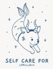 Self Care For Capricorns: For Adults For Autism Moms For Nurses Moms Teachers Teens Women With Prompts Day and Night Self Love Gift Cover Image