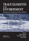 Trace Elements in the Environment: Biogeochemistry, Biotechnology, and Bioremediation Cover Image