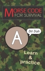 Morse Code For Survival: Learn Morse Code Everywhere, Letters And Numbers Cover Image