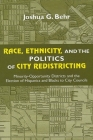 Race, Ethnicity, and the Politics of City Redistricting: Minority-Opportunity Districts and the Election of Hispanics and Blacks to City Councils Cover Image
