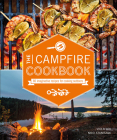 The Campfire Cookbook: 80 Imaginative Recipes for Cooking Outdoors Cover Image