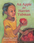An Apple for Harriet Tubman Cover Image