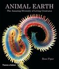 Animal Earth: The Amazing Diversity of Living Forms Cover Image