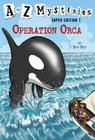 A to Z Mysteries Super Edition #7: Operation Orca Cover Image