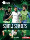 Seattle Sounders: Soccer Champions (Champion Soccer Clubs) Cover Image