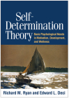 Self-Determination Theory: Basic Psychological Needs in Motivation, Development, and Wellness Cover Image